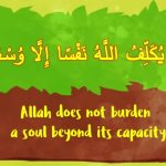 Allah Doesn't Burden A Soul Beyond Its Capacity